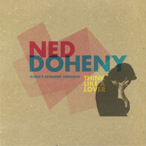 ned-doheny-think-like-a-lover-mudds-extended-versions-be-with-records-cover