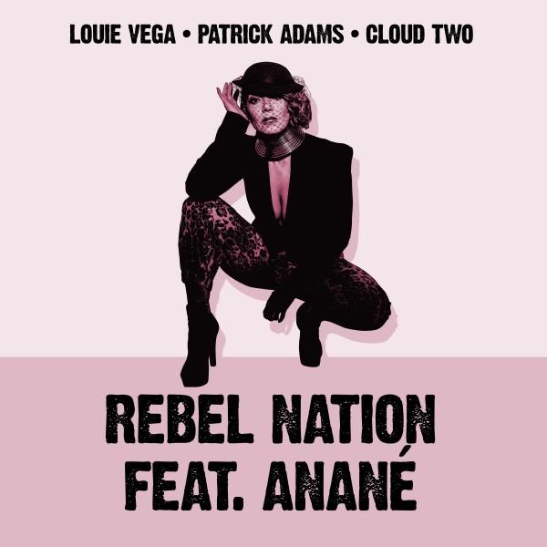 louie-vega-patrick-adams-ft-anane-rebel-nation-remixes-nervous-records-cover