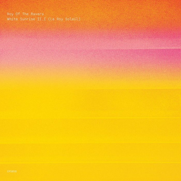 roy-of-the-ravers-white-line-sunrise-iii-le-roy-soleil-lp-pre-order-emotional-response-cover