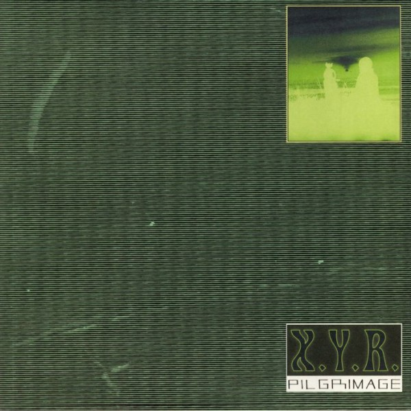 xyr-pilgrimage-lp-not-not-fun-cover