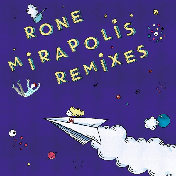 rone-mirapolis-remixes-laurent-garnier-matias-aguayo-johannes-brecht-remixes-infine-cover