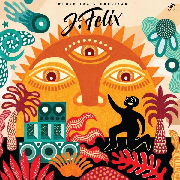 j-felix-whole-again-hooligan-lp-tru-thoughts-cover