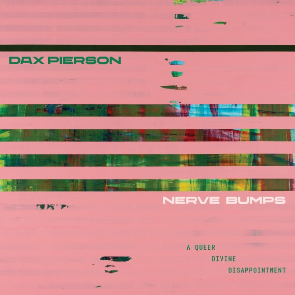 dax-pierson-nerve-bumps-a-queer-divine-disappointment-lp-dark-entries-cover