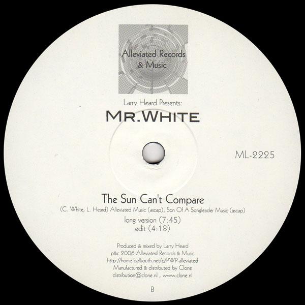 larry-heard-presents-mr-white-the-sun-cant-compare-repress-pre-order-alleviated-records-cover