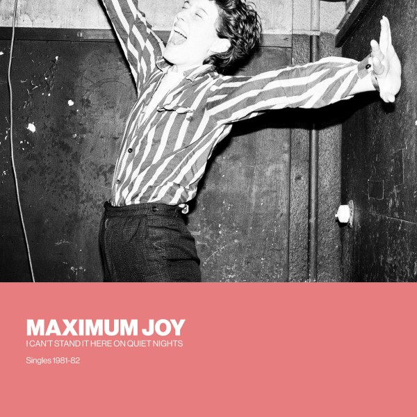 maximum-joy-i-cant-stand-it-here-on-quiet-nights-singles-1981-82-lp-silent-street-cover