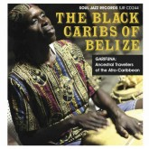 the-black-caribs-of-belize-garifuna-ancestral-travellers-of-the-caribbean-cd-soul-jazz-cover