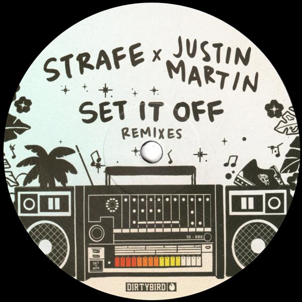 strafe-set-it-off-justin-martin-remixes-dirtybird-cover