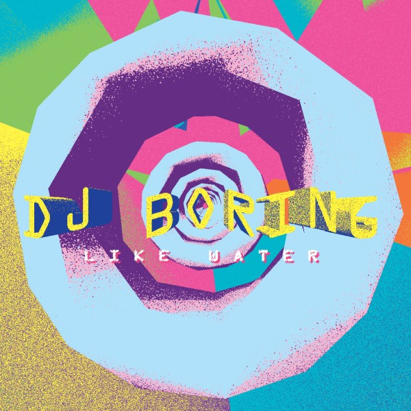 dj-boring-like-water-ep-technicolour-cover
