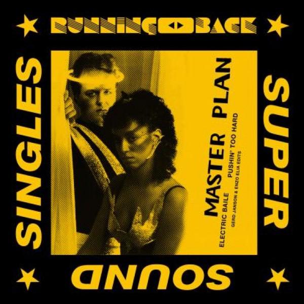 master-plan-electric-baile-pushin-too-hard-gerd-janson-enzo-elia-edits-pre-order-running-back-super-sound-singles-cover