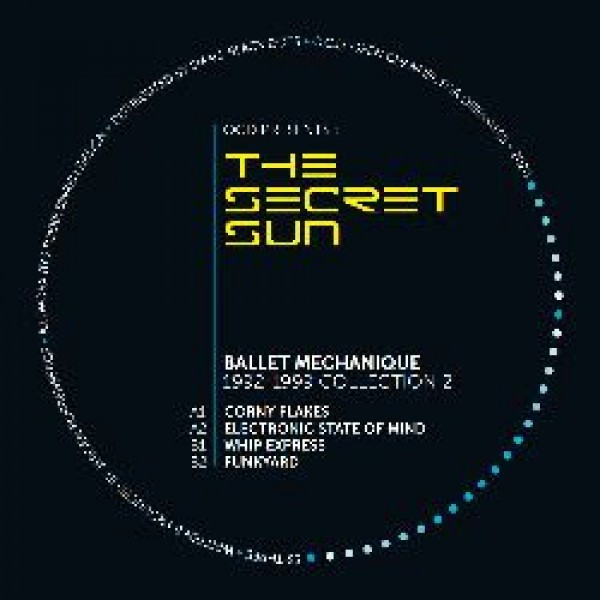 ballet-mechanique-the-secret-sun-ballet-mechanique-1992-1999-collection-vol-2-pre-order-open-channel-for-dreamers-cover