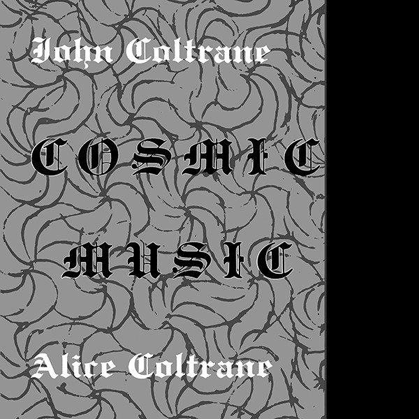 John coltrane alice coltranecosmic music lpsuperior viaduct john coltrane alice coltrane cosmic music lp superior stopboris Gallery