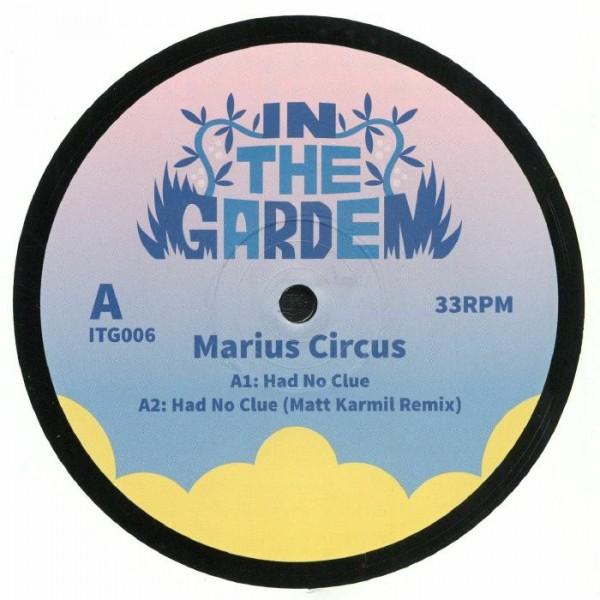 marius-circus-had-no-clue-matt-karmil-anton-klint-remixes-in-the-garden-cover