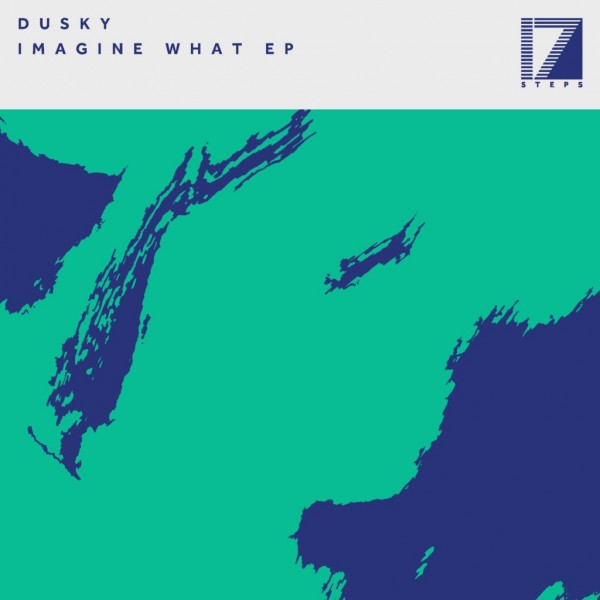 dusky-imagine-what-ep-17-steps-recordings-cover