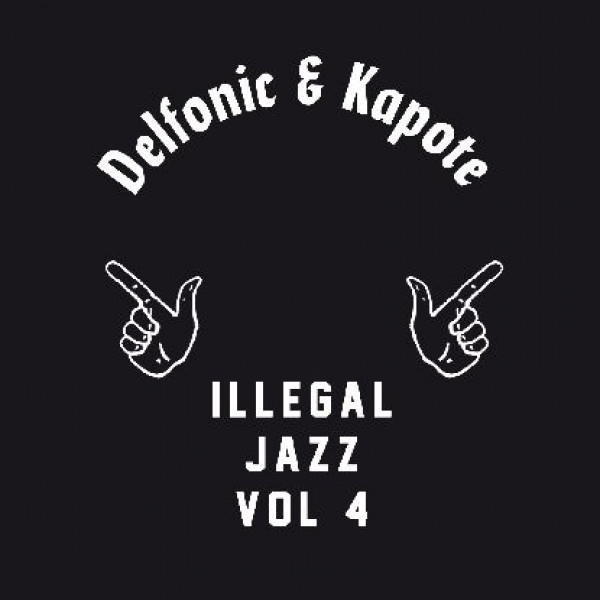delfonic-kapote-illegal-jazz-vol-4-pre-order-illegal-jazz-recordings-cover