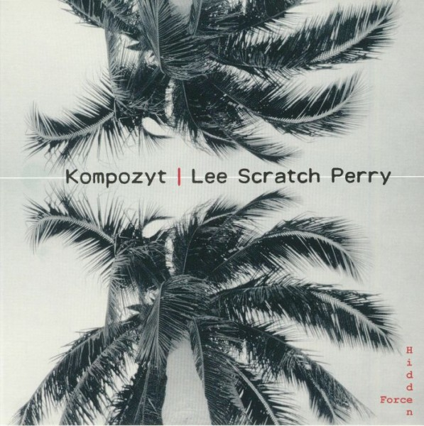 kompozyt-feat-lee-scratch-perry-hidden-force-trees-will-remain-recordings-cover
