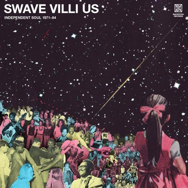various-artists-swave-villi-us-independent-soul-1971-84-lp-pre-order-backatcha-records-cover