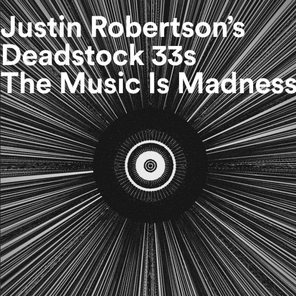 justin-robertsons-deadstock-33s-the-music-is-madness-to-those-who-cannot-hear-it-darkroom-dubs-cover