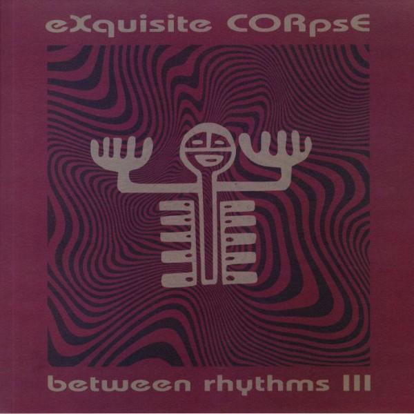 exquisite-corpse-between-rhythms-iii-ep-platform-23-cover