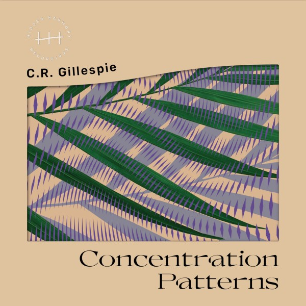 cr-gillespie-concentration-patterns-hidden-harmony-recordings-cover