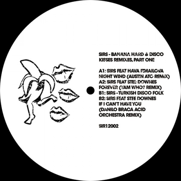 sirs-banana-hard-disco-kisses-remixes-part-one-sirsounds-records-cover