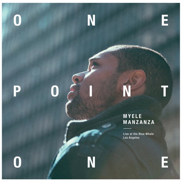 myele-manzanza-onepointone-live-at-the-blue-whale-first-word-records-cover