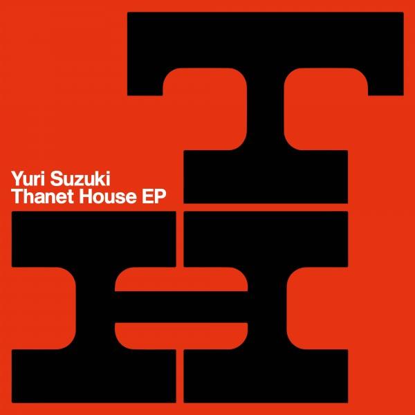 yuri-suzuki-thanet-house-ep-accidental-jnr-cover