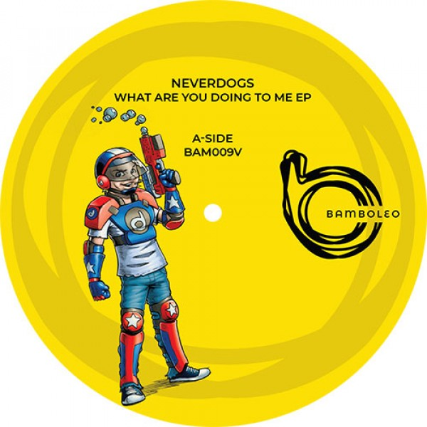 neverdogs-what-are-you-doing-to-me-ep-bamboleo-cover