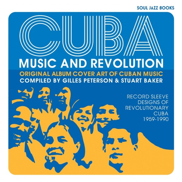 soul-jazz-books-cuba-music-and-revolution-original-album-cover-art-of-cuban-music-book-soul-jazz-cover