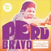 various-artists-peru-bravo-funk-soul-psych-from-perus-radical-decade-lp-tigers-milk-records-cover