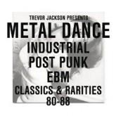 trevor-jackson-various-artists-metal-dance-industrial-post-punk-ebm-classics-rarities-80-88-lp-strut-cover