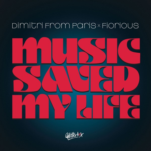 dimitri-from-paris-fiorious-music-saved-my-life-glitterbox-cover