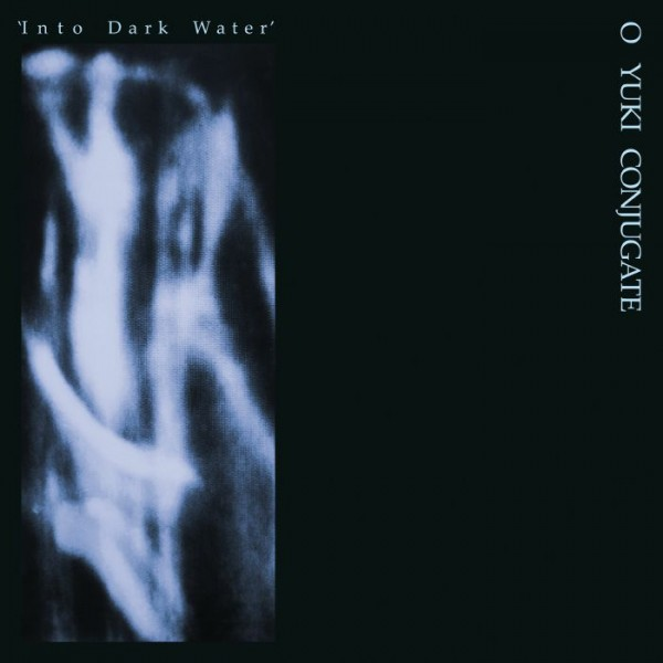 o-yuki-conjugate-into-dark-water-lp-emotional-rescue-cover