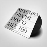 daniele-baldelli-dj-rocca-mischio-dischi-disco-mix-100-special-vinyl-edition-mischio-dischi-disco-cover
