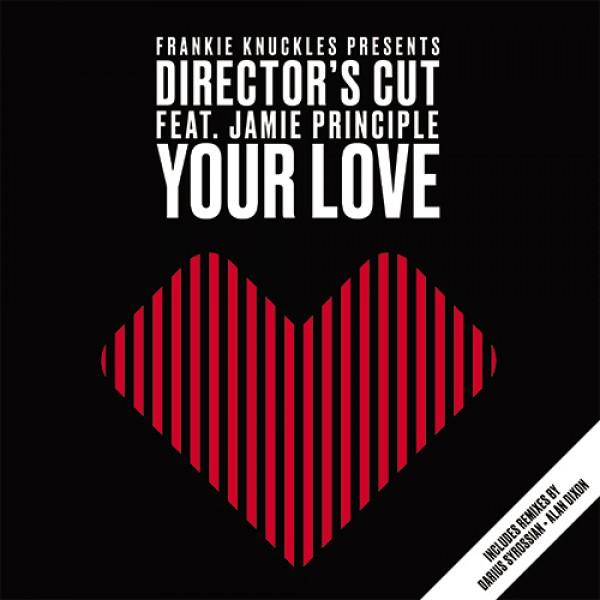 frankie-knuckles-pres-directors-cut-featuring-jamie-principle-your-love-darius-syrossian-alan-dixon-remixes-sosure-music-cover