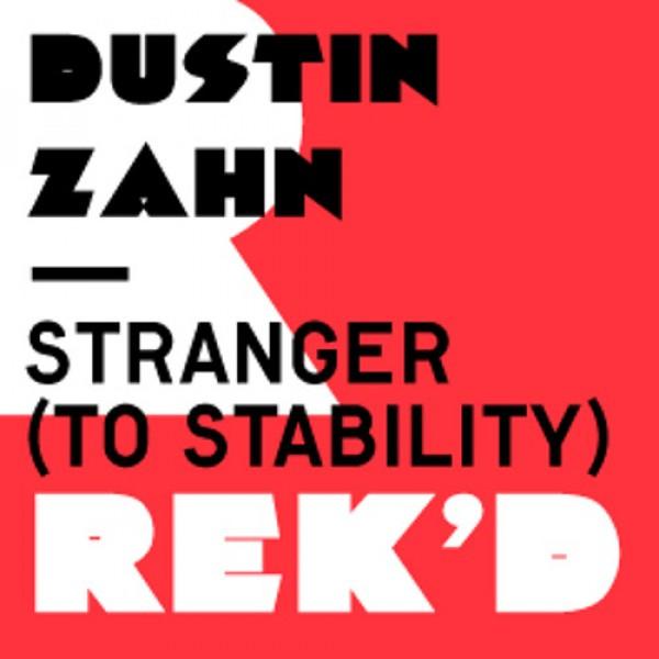 dustin-zahn-stranger-to-stability-len-faki-remixes-clear-vinyl-repress-rekids-cover