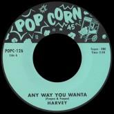 harvey-any-way-you-wanta-she-loves-me-so-popcorn-cover