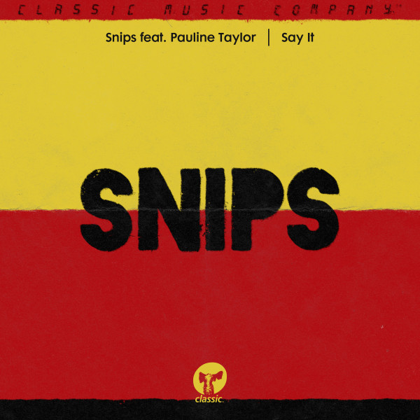 snips-feat-pauline-taylor-say-it-sandy-rivera-remix-classic-cover