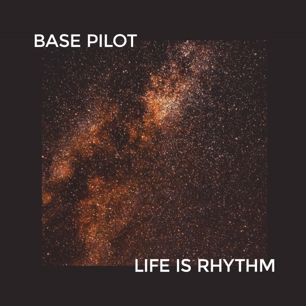 base-pilot-life-is-rhythm-ep-neighbour-recordings-cover