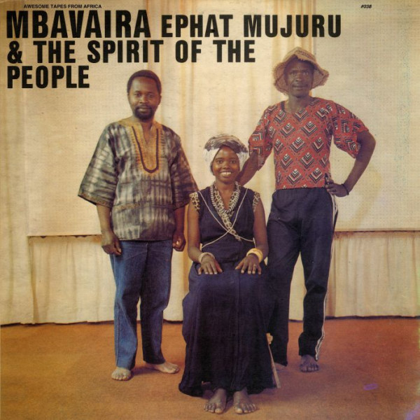 ephat-mujuru-the-spirit-of-the-people-mbavaira-lp-awesome-tapes-from-africa-cover