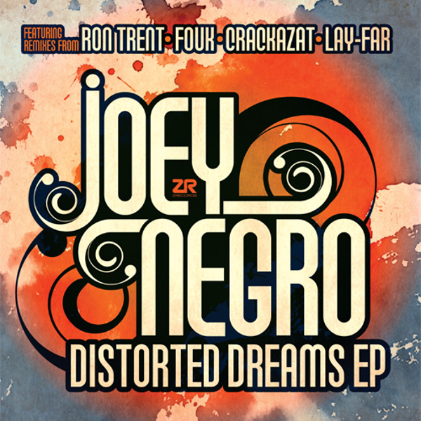 joey-negro-distorted-dreams-ep-ron-trent-crackazat-lay-far-fouk-remixes-z-records-cover