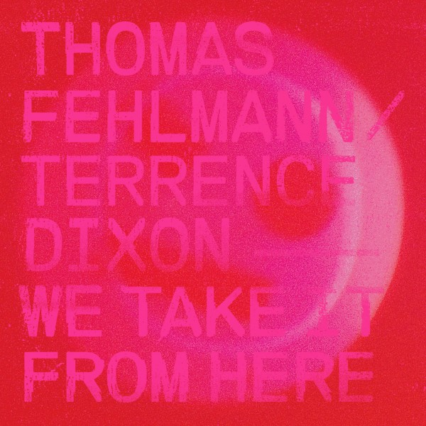 thomas-fehlmann-terrence-dixon-we-take-it-from-here-lp-tresor-cover
