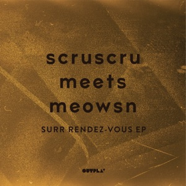 scruscru-meets-meowsn-surr-rendez-vous-ep-outplay-cover