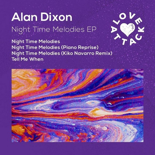 alan-dixon-night-time-melodies-ep-kiko-navarro-mix-pre-order-love-attack-cover