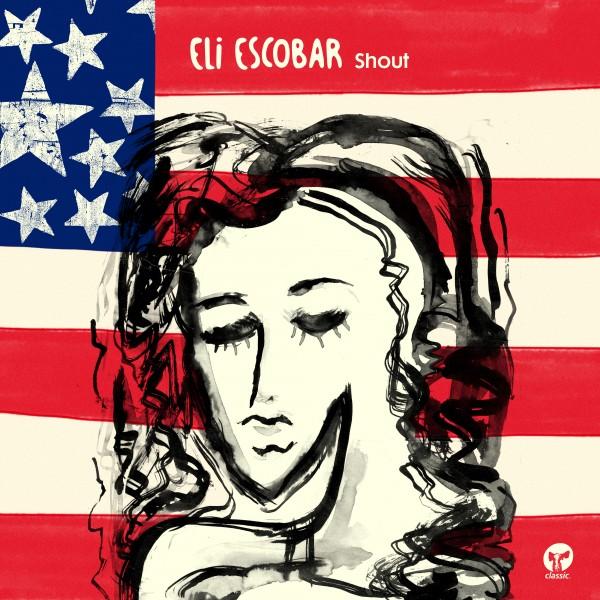 eli-escobar-shout-lp-classic-cover