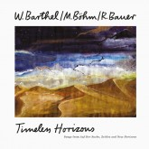 w-barthel-m-bhm-r-bauer-timeless-horizons-growing-bin-records-cover