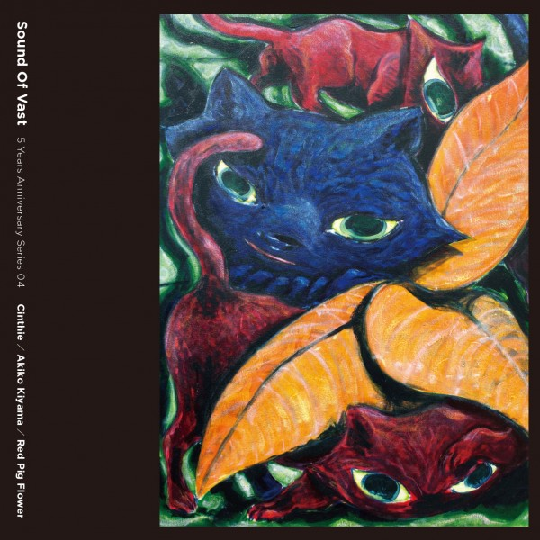cinthie-akiko-kiyama-red-pig-flower-sound-of-vast-5-years-anniversary-series-04-sound-of-vast-cover