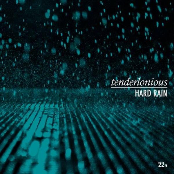 tenderlonious-hard-rain-lp-22a-cover