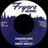 ernest-mosley-stubborn-heart-keep-on-loving-me-fryers-records-cover