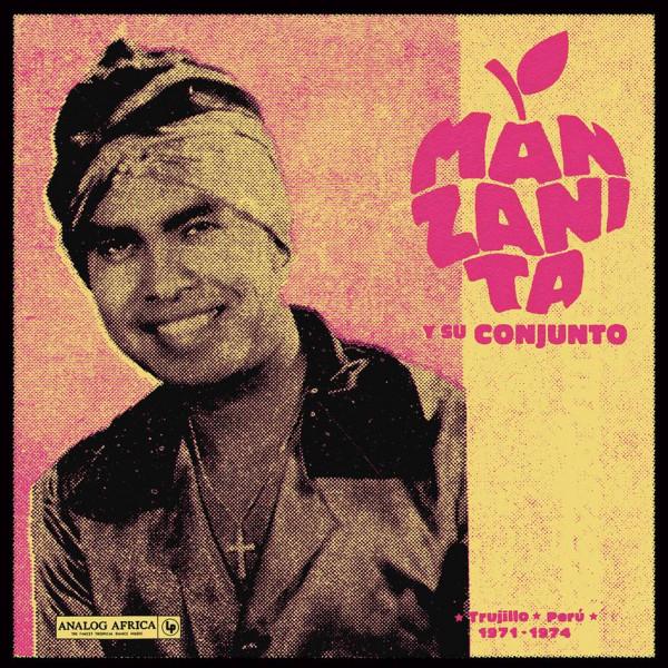 manzanita-y-su-conjunto-trujillo-peru-1971-1974-lp-analog-africa-cover