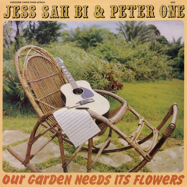 jess-sah-bi-peter-one-our-garden-needs-its-flowers-lp-awesome-tapes-from-africa-cover
